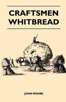 Craftsmen - Whitbread  by  John Moore