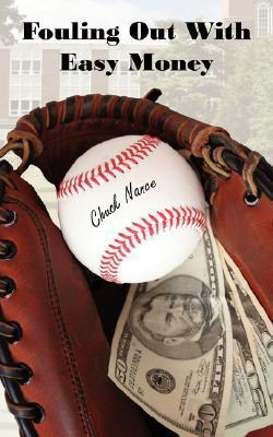 Fouling Out with Easy Money  by  Chuck Nance