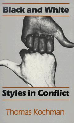 Black and White Styles in Conflict Thomas Kochman