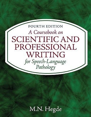 A Coursebook on Scientific and Professional Writing for Speech-Language Pathology M.N. Hegde