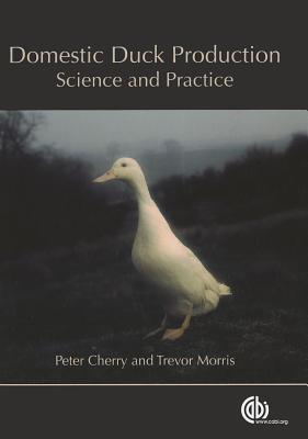 Domestic Duck Production: Science and Practice Peter Cherry