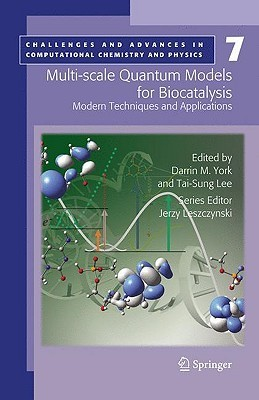 Multi-Scale Quantum Models for Biocatalysis: Modern Techniques and Applications Darrin M. York