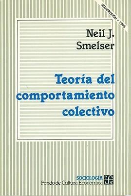Teoría del comportamiento colectivo  by  Neil J. Smelser