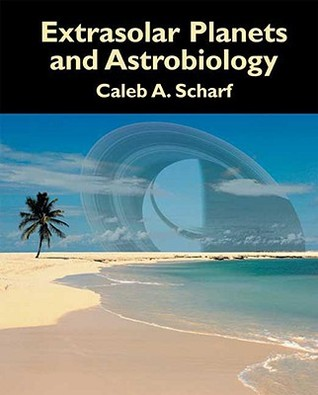Extrasolar Planets and Astrobiology Caleb Scharf