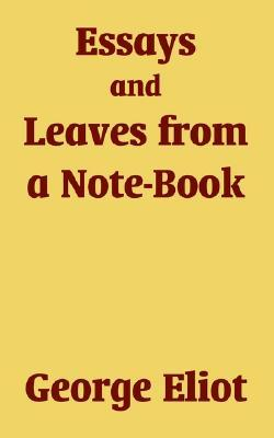 Essays and Leaves from a Note-Book George Eliot