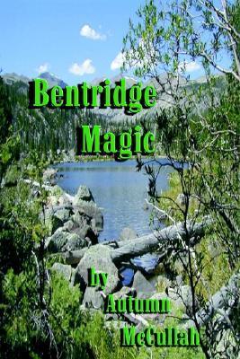 Bentridge Magic  by  Autumn McCullah