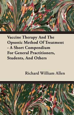 The Bacterial Diseases of Respiration, and Vaccines in Their Treatment  by  Richard William Allen