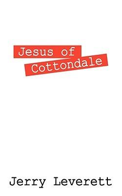 Jesus of Cottondale Jerry Leverett