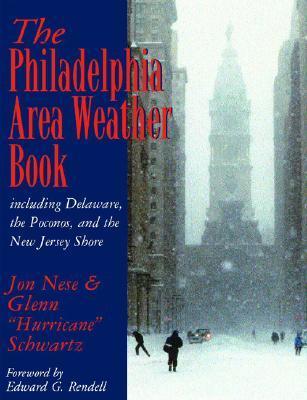 The Philadelphia Area Weather Book Jon M. Nese