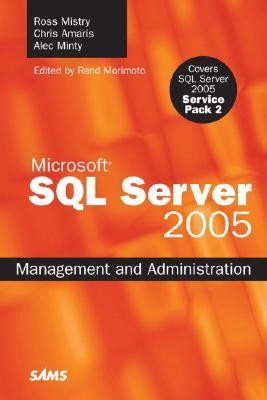 SQL Server 2005 Management and Administration  by  Chris Amaris