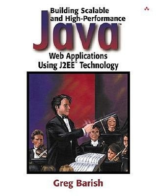 Building Scalable and High-Performance Java Web Applications Using J2EE Technology  by  Greg Barish