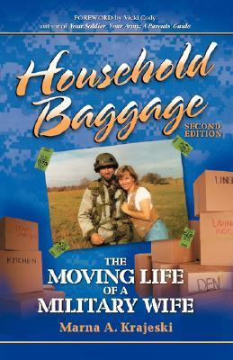 Household Baggage: The Moving Life Of A Military Wife (2nd Edition) Marna Krajeski