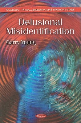 Delusional Misidentification Garry Young