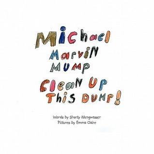 Michael Marvin Mump, Clean Up This Dump! Shorty Mengwasser