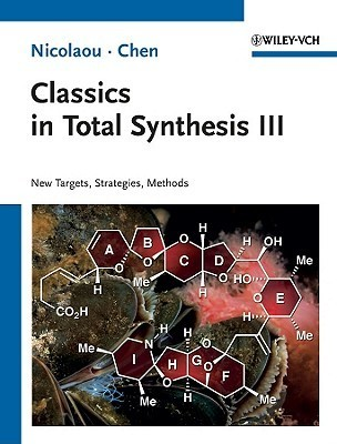 Classics In Total Synthesis III: Further Targets, Strategies, Methods K.C. Nicolaou