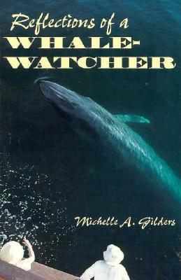 Reflections of a Whale-Watcher Michelle A. Gilders