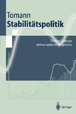 Stabilit Tspolitik: Theorie, Strategie Und Europ Ische Perspektive  by  Horst Tomann