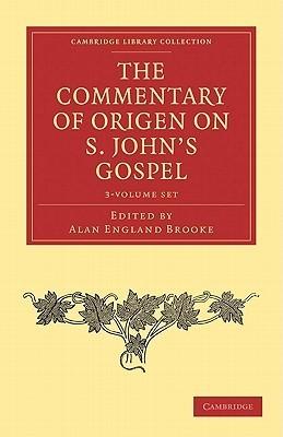 The Commentary of Origen on S. Johns Gospel, 2 Vols  by  Origen