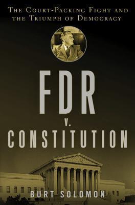 FDR V. the Constitution Burt Solomon