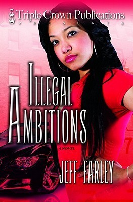 Illegal Ambitions Jeff Farley