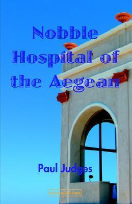Nobble Hospital of the Aegean  by  Paul Judges