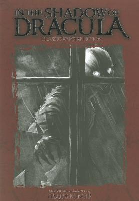 In the Shadow of Dracula: Classic Vampire Fiction, 1816-1914  by  Leslie S. Klinger