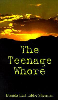 The Teenage Whore Brenda Earl Eddie Sherman