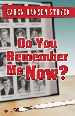 Do You Remember Me Now? Karen Hanson Stuyck