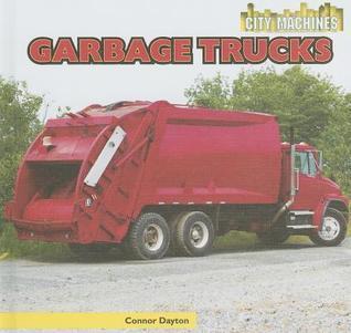 Garbage Trucks  by  Connor Dayton