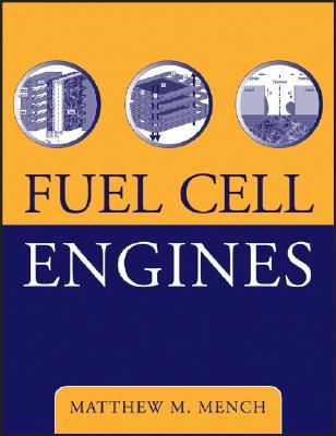 Fuel Cell Engines Matthew M. Mench
