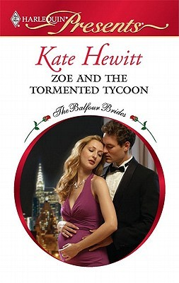 Zoe and the Tormented Tycoon (The Balfour Brides #5) Kate Hewitt