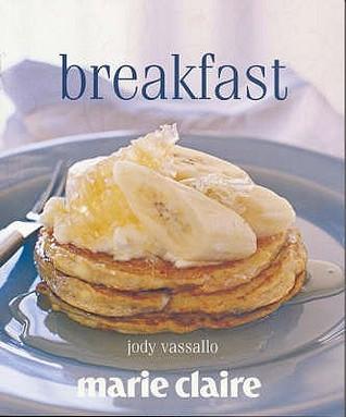 Marie Claire :  Breakfast (Marie Claire): Breakfast Jody Vassallo