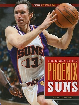 The Story of the Phoenix Suns Steve Silverman