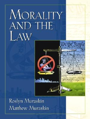 Morality and the Law  by  Roslyn Muraskin