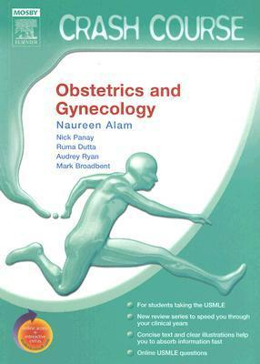 Crash Course (US): Obstetrics and Gynecology: With STUDENT CONSULT Online Access Naureen Alam