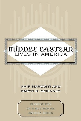 Middle Eastern Lives in America Amir B. Marvasti