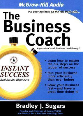 The Business Coach: A Parable of Small Business Breakthrough!  by  Bradley J. Sugars
