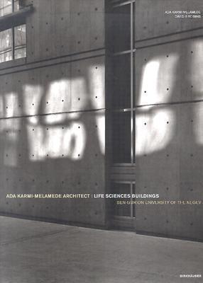 ADA Karmi-Melamede, Architect: Life Sciences Buildings, Ben-Gurion University of the Negev Ada Karmi-Melamede