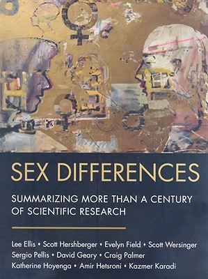 Sex Differences: Summarizing More Than a Century of Scientific Research [With CDROM] Lee Ellis