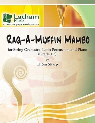 Rag-A-Muffin Mambo: For String Orchestra, Latin Percussion and Piano Thom Sharp