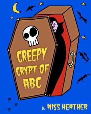 Creepy Crypt of ABC Miss Heather