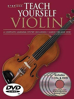 Step One Teach Yourself Violin: A Complete Learning System Including 3 Audio Cds And Dvd!  by  Music Sales Corporation
