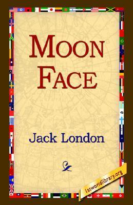 Moon Face  by  Jack London