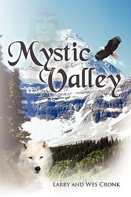 Mystic Valley  by  Larry Cronk