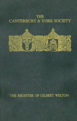 The Register of Gilbert Welton: Bishop of Carlisle, 1353-1362 R.L. Storey