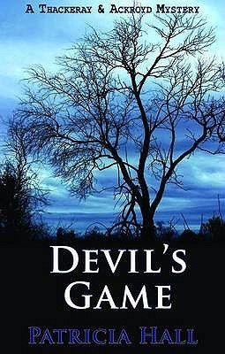Devils Game (Ackroyd and Thackeray #15)  by  Patricia Hall