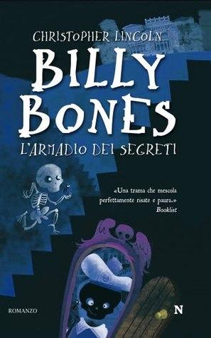 Billy Bones. Larmadio dei segreti Christopher Lincoln