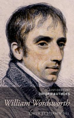 William Wordsworth: 21st-Century Oxford Authors William Wordsworth