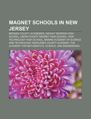 Magnet Schools in New Jersey: Bergen County Academies, Dwight Morrow High School, Union County Magnet High School, High Technology High School  by  Source Wikipedia