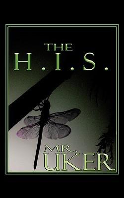 The H.I.S.  by  Mr. Uker